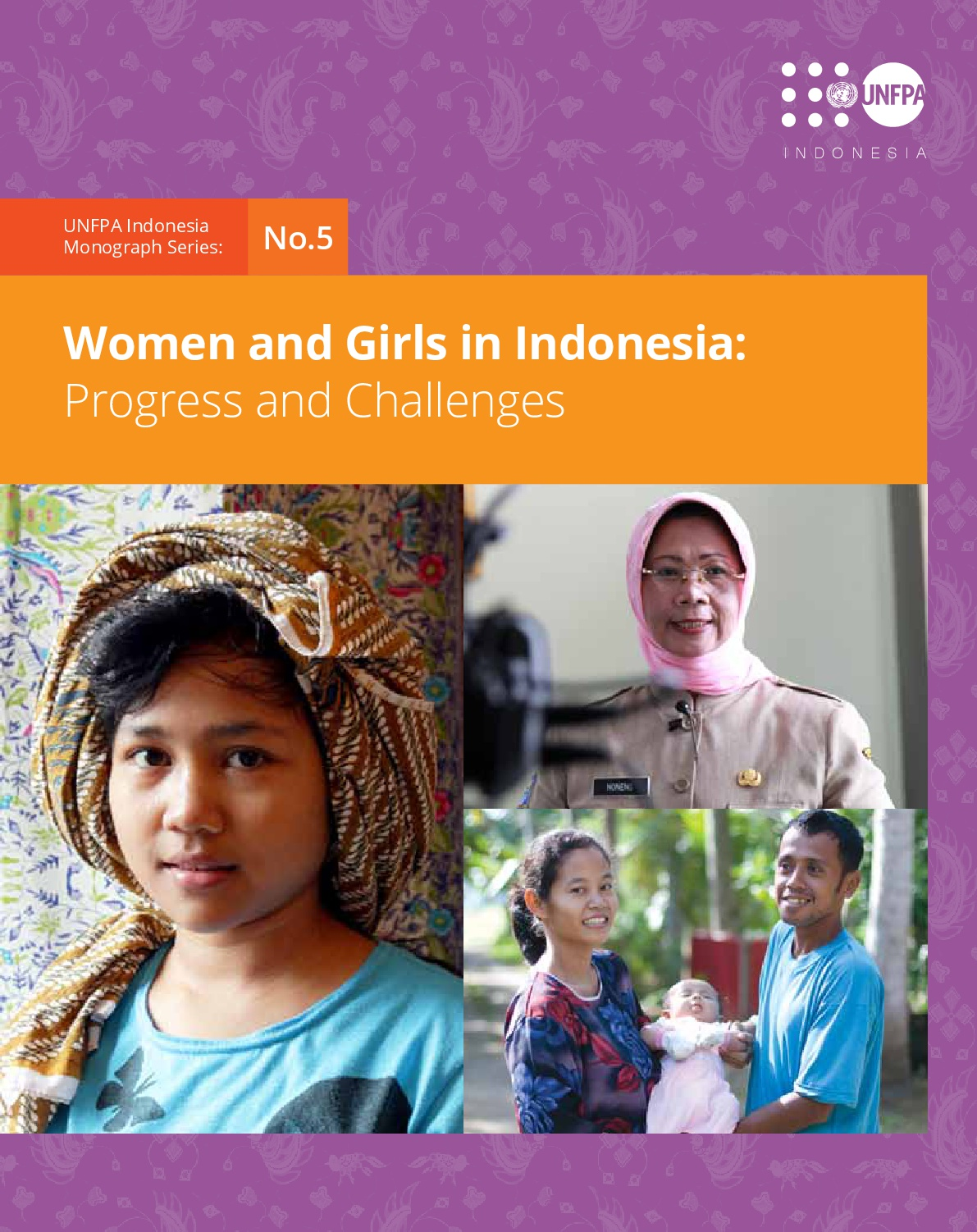 Unfpa Indonesia The Monograph Series No 5 Women And Girls In